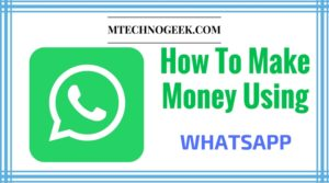 How To Make Money Using WhatsApp