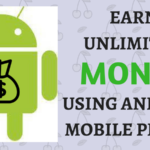 Earn Unlimited Money Using An Android Device