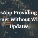 "WhatsApp Providing ""Free Internet Without WIFI"" – Updates"