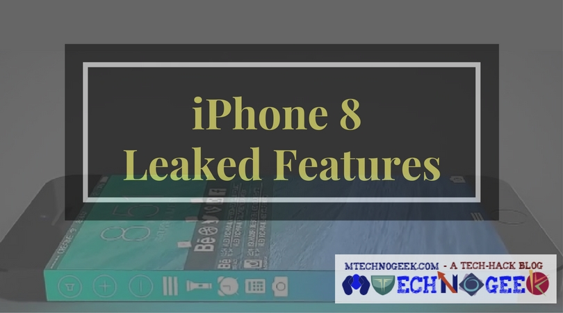 iPhone 8 Leaked Features That You Don't Want To Miss