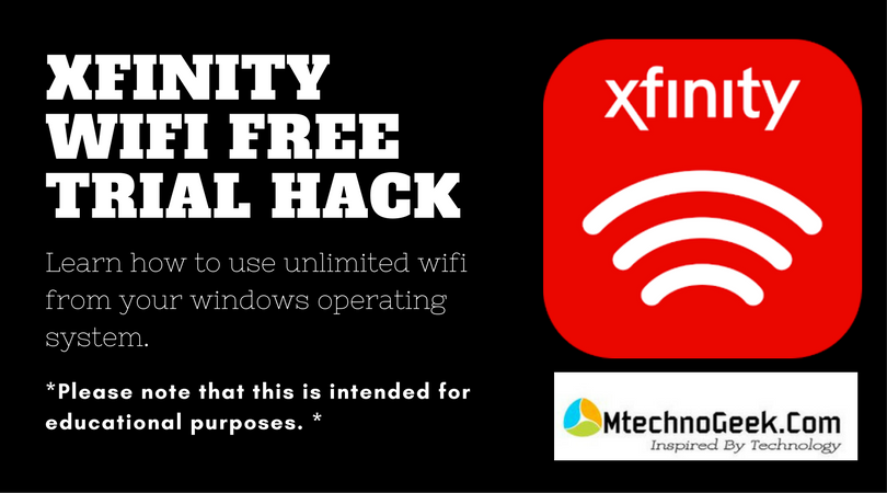XFINITY WIFI FREE TRIAL HACK (For Windows O/S)