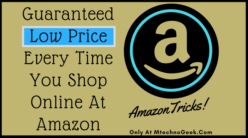 Amazon Tricks: How To Pay Lowest Price At Amazon Every Time